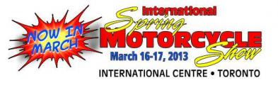2013 Toronto International Motorcycle Spring Show - March 16-17